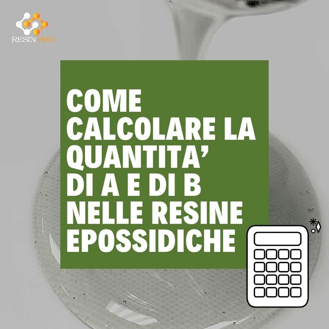 COME CALCOLARE LA QUANTITA' DI A E DI B NELLE RESINE EPOSSIDICHE