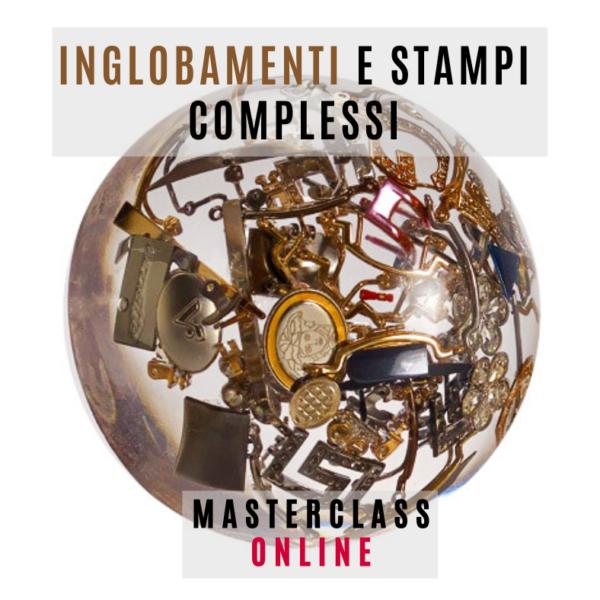 Masterclass Inglobamenti e Stampi Complessi (3 ore)